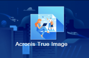 Acronis True Image 25.5.1.32010 With Crack Full Latest 2021